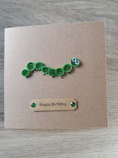 Quilled caterpillar birthday card £2.75 www.byjanine.co.uk