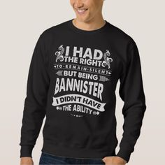 But Being BANNISTER I Didn't Have Ability Sweatshirt - cyo diy customize unique design gift idea perfect