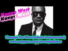 VISIT http://www.streetgprod.com/    KANYE WEST THROUGH THE WIRE REMAKE  Tribute instrumental produced by  Street Gladiator productions (c)2011