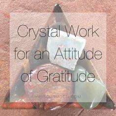 Crystal Work for an Attitude of Gratitude