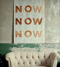 """""""Now Now Now"""""""