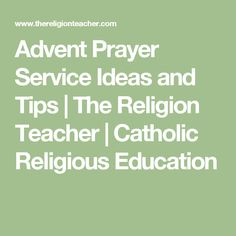 Advent Prayer Service Ideas and Tips | The Religion Teacher | Catholic Religious Education