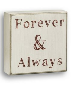 Take a look at this 'Forever & Always' Box Sign by Collins on #zulily today!