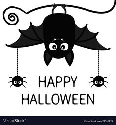 Happy halloween bat spiders insect hanging cute vector image on VectorStock Sac Halloween, Link Halloween, Halloween Rocks, Halloween Cartoons, Halloween Poster, Halloween Drawings, Halloween Photos, Halloween Signs, Happy Halloween