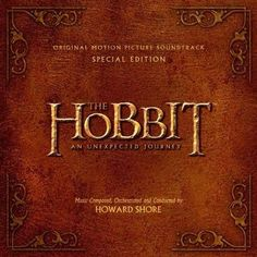 Howard Shore - The Hobbit: An Unexpected Journey (Original Motion Picture Soundtrack) [Special Edition]
