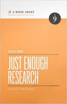 Just Enough Research: Erika Hall: 9781937557102: Amazon.com: Books