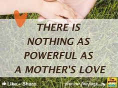 No-one (but God) will love you like your mother!