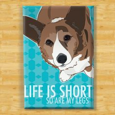 Cardigan Corgi Magnet - Life is Short - Brindle Cardigan Corgi Dog Magnet. $5.99, via Etsy.