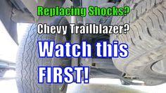 Replacing Shocks? Chevy Trailblazer? Watch this first!