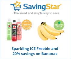 Save 20% on any single purchase of loose Bananas at participating retailers. See offer info for complete details. Check back every Tuesday for a new Healthy Offer. Expires 7/02/2015 One time use only  * Save 100% when you buy any ONE (1) 17 oz. bottle of a Sparkling ICE® water, lemonade or iced tea. Expires 7/2/2015 One time use only