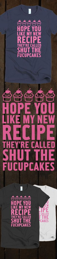 Shut the FUCUPCAKES - Limited Edition. Grab yours or gift it to a friend. You will both love it