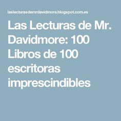 Las Lecturas de Mr. Davidmore: 100 Libros de 100 escritoras imprescindibles