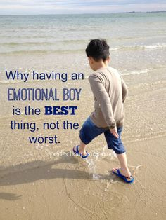 Why Having an Emotional Boy in your family is the Best thing, not the worst.