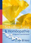 Schüßler Salze & Homöopathie erfolgreich kombinieren - Karoline Dichtl