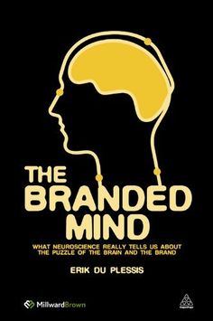 The Branded Mind: What Neuroscience Really Tells Us About the Puzzle of the Brain and the Brand by Erik Du Plessis, http://www.amazon.com/dp/B004X4WC5U/ref=cm_sw_r_pi_dp_tzWgvb1FFCM1P