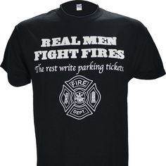 Real Men Fight Fires on Short Sleeve Black