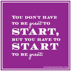 Have a Start to be Great