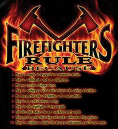 Firefighters Rule T-Shirt :)