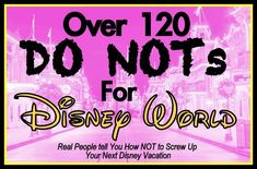 120 Disney World Do Not List for vacation