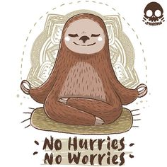 'No Hurries' Poster by xMorfina Sloth Cartoon, Cute Cartoon, Funny Sloth, Funny Phone Wallpaper, Cartoon Wallpaper, Cartoon Drawings, Animal Drawings, Cute Sloth Pictures, Sloth Drawing