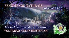 Morada dos Guerreiros Escolhidos: TEMA DE HOJE FENÔMENOS NATURAIS voltam a se intens...
