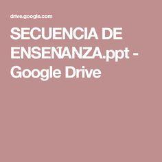 SECUENCIA DE ENSEÑANZA.ppt - Google Drive