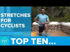 Top 10 Stretches For Cyclists  – Videos – The Cycling Bug