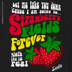 "STRAWBERRY FIELDS Camiseta negra con con diseño inspirado en la canción ""Strawberry Fields"" de la legendaria banda The Beatles. diablocamisetas.com"