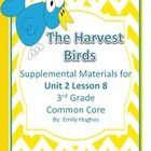 This pack is used to supplement Unit 2 Lesson 8 of Journeys Common Core edition story The Harvest Birds The unit includes:  Comprehension Compon...