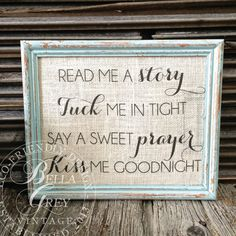 Read Me a Story Tuck Me in Tight Say a Sweet Prayer and Kiss me Goodnight - Burlap or Cotton Art Print - Nursery Decor - Baby Shower Gift