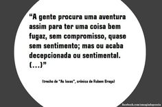 Rubem Braga Let Them Talk, Let It Be, Sentences, Cinema, Thoughts, Sayings, Quotes, People, Feelings