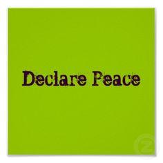 Declare Peace, Declare ________, etc