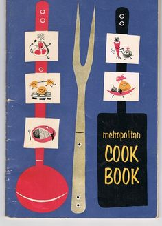 1957 Met Life recipe booklet...I have one of these that I found among my mom's recipe books.