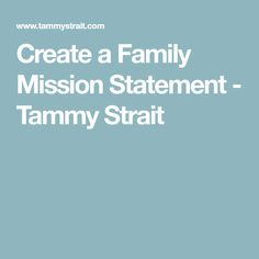 Create a Family Mission Statement - Tammy Strait