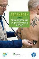 Groenboek over de toegankelijkheid van de gezondheidszorg in België / RIZIV; Dokters van de Wereld