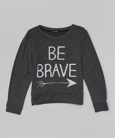 Love this Black 'Be Brave' Pullover Sweatshirt - Girls by Joe's Jeans on #zulily! #zulilyfinds