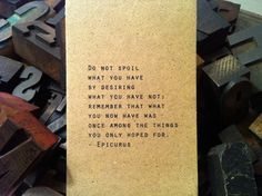 I especially like the setting. Ah, letterpress. I never understood you but loved you from afar. Favorite Quotes, Best Quotes, Inspirational Poems, Word Of Advice, Perfection Quotes, Love Words, Meaningful Quotes, Quotable Quotes, Along The Way