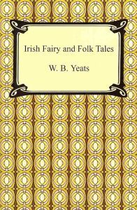 9,40€. W.B. Yeats: Irish Fairy and Folk Tales