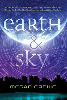Earth and Sky by Megan Crewe, win it at YA Books Central! Book Nerd, Book 1, The Book, Ya Books, Good Books, Books To Read, Beautiful Book Covers, My Escape, Earth