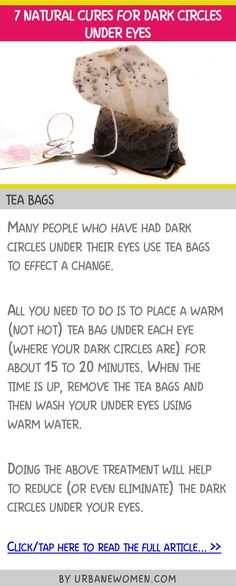 7 natural cures for dark circles under eyes - Tea bags