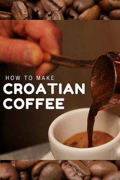 The type of coffee I'm referring to is known as crna kava (black coffee) and has roots that stem from the Ottomans.  I call it Croatian coffee, but you probably know it as Turkish Coffee.