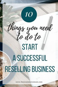 10 Things You Need to Do to Start a Successful Reselling Business - Starting A Business - Ideas of Starting A Business - 10 Things You Need to Do to Start a Successful Reselling Business The eCommerce Mom Start A Business From Home, Home Based Business, Starting A Business, Business Planning, Business Tips, Online Business, Craft Business, Business Essentials, Business Coaching
