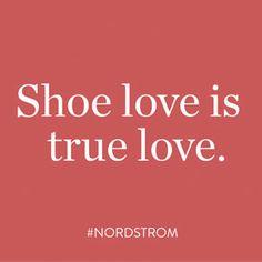 Shoe love is true love.                                                                                                                                                                                 More