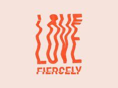 Love fiercely Type by Anna Wassmer