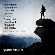 """Abraham Maslow quote - """"to step forward. or to step back"""" Leap Of Faith Quotes, Quotes To Live By, Me Quotes, Qoutes, Rocky Quotes, Tobymac Speak Life, Great Quotes, Inspirational Quotes, Motivational"""