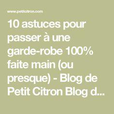 10 astuces pour passer à une garde-robe 100% faite main (ou presque) - Blog de Petit Citron Blog de Petit Citron