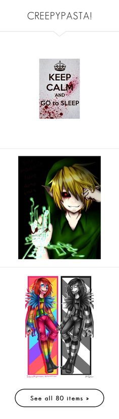 """""""CREEPYPASTA!"""" by stardust-x ❤ liked on Polyvore featuring creepypasta, anime, backgrounds, pictures, art, jeff the killer, pics, sally, text and quotes"""