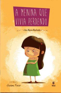 A Menina Que Vivia Perdendo :: Ana Maria Machado