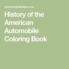 History of the American Automobile Coloring Book not royalty free