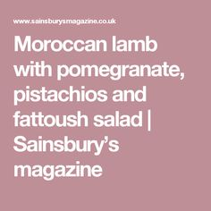 Moroccan lamb with pomegranate, pistachios and fattoush salad | Sainsbury's magazine